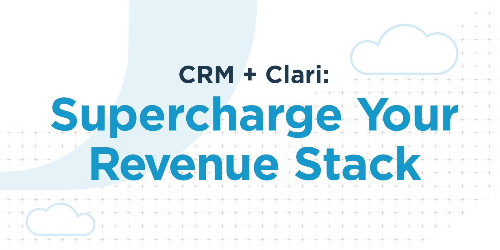 Supercharge your Revenue Stack with Clari (Infographic)