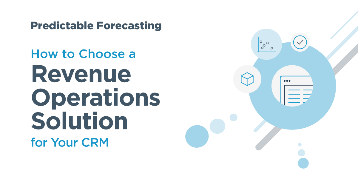 A RevOps Solution Buyers' Guide Part 4: Predictable Forecasting